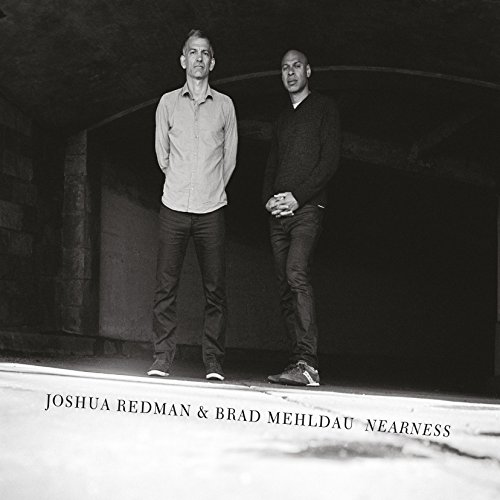Nearness (2016) (Album) by Brad Mehldau and Joshua Redman