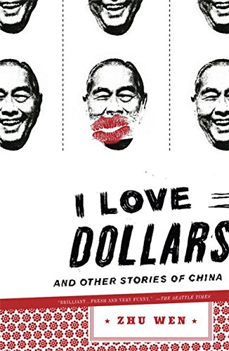 [I Love Dollars: And Other Stories of China] (By: Zhu Wen) [published: March, 2008]