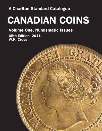 1: Canadian Coins, Vol One - Numismatic Issues, 65th Edition (Charlton's Standard Catalogue of Canadian - Online Designers Canadian
