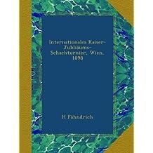 Internationales Kaiser-Jubliäums-Schachturnier, Wien, 1898