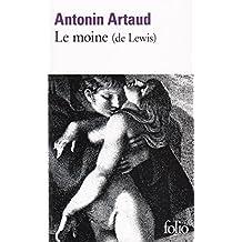 Le Moine. Roman de M.G. Lewis raconté par Antonin Artaud (Folio)