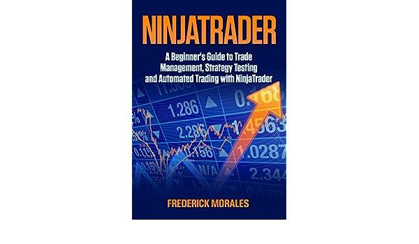 NinjaTrader: A Beginners Guide to Trade Management ...
