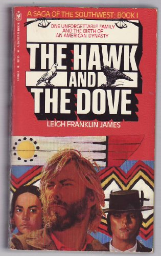 The Hawk and the Dove (Saga of the Southwest, No. 1)