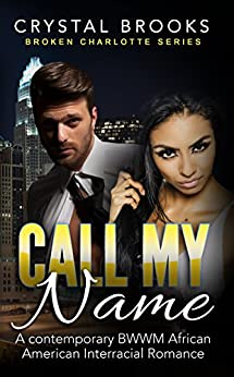 Call My Name: A contemporary BWWM African American