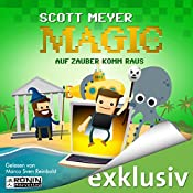 Auf Zauber komm raus (Magic 2.0, 2) | Scott Meyer
