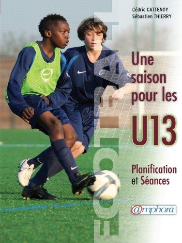 Une saison pour les U13  [Cattenoy, Cedric] (Tapa Blanda)