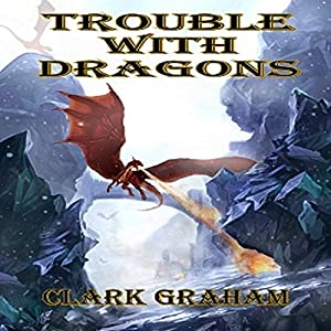 Trouble with Dragons Audiobook