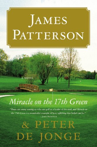 Patterson Golf - Miracle on the 17th Green: A Novel by James Patterson (2010-05-10)