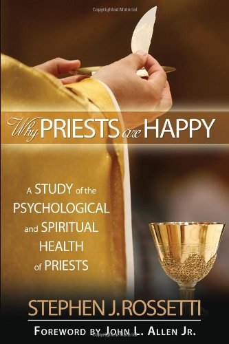 Why Priests Are Happy: A Study of the Psychological and Spiritual Health of Priests (Ave Maria Press)