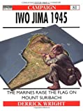 Iwo Jima 1945: The Marines Raise the Flag on Mount Suribachi by Derrick Wright front cover
