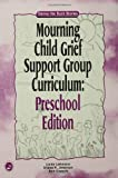 Mourning Child Grief Support Group Curriculum, Linda Lehmann and Shane R. Jimerson, 1583910972