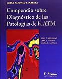 Compendio sobre diagnostico de las patologias de la ATM / Digest diagnosis of TMD (Spanish Edition)