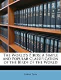 The World's Birds, Frank Finn, 1146096046