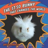 $7.50 Bunny That Changed the World