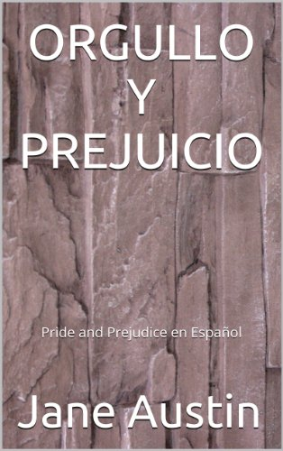 ORGULLO Y PREJUICIO Pride And Prejudice En Espanol Spanish Edition By