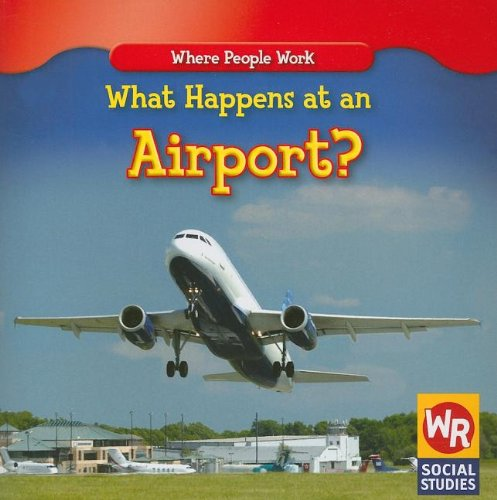 What Happens at an Airport? (Where People Work) PDF