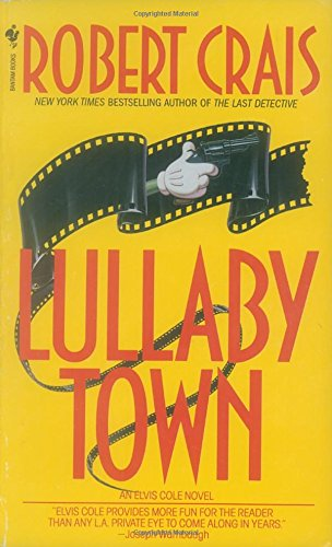 Lullaby Town : An Elvis Cole Novel