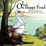 Life on Happy Pond, Roland Hansen, 0982353375