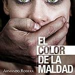 El color de la maldad [The Color of Evil] | Armando Rodera Blasco