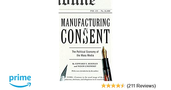 Manufacturing Consent: The Political Economy of the Mass