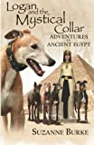 img - for Logan and The Mystical Collar: Adventures in Ancient Egypt (Greyhound Stories) (Volume 2) book / textbook / text book