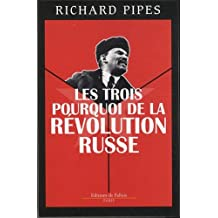 TROIS POURQUOI DE LA RÉVOLUTION RUSSE (LES)