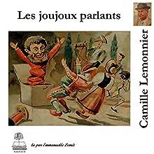 Les joujoux parlants | Livre audio Auteur(s) : Camille Lemonnier Narrateur(s) : Emmanuelle Lemée