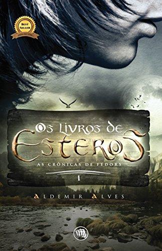 Os livros de Esteros - As Crônicas de Fedors livro 1: Os livros de esteros