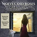 Wolves & Roses: Fairy Tales of the Magicorum | Christina Bauer