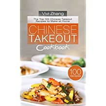 Chinese Takeout Cookbook: The Top 100 Chinese Takeout Recipes to Make at Home