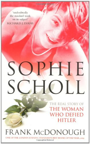 Sophie Scholl: The Real Story of the Woman who Defied Hitler