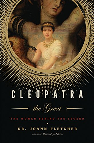 Read Online Cleopatra the Great: The Woman Behind the Legend pdf epub