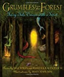 Grumbles from the Forest, Jane Yolen and Rebecca Kai Dotlich, 1590788672