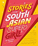 Stories for South Asian Supergirls: A Treasure Trove of 50 Illustrated Biographies of Amazing South Asian Women