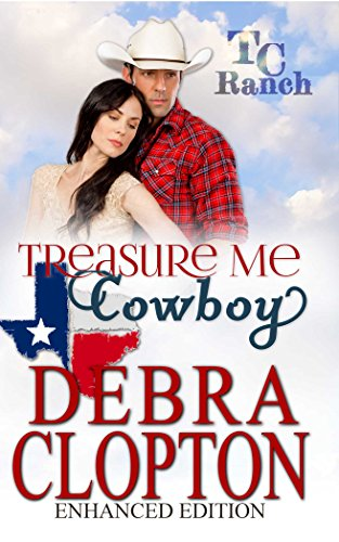 Welcome to the Turner Creek Ranch where the legacy of love lives strong…Debra Clopton's TREASURE ME, COWBOY (Turner Creek Ranch Book 1)  is free today!