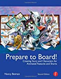 Prepare to Board! Creating Story and Characters for Animated Features and Shorts: 2nd Edition
