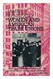 Women and American Trade Unions (Monographs in women's studies)