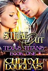 Strike Out (Texas Titans, Book 1)