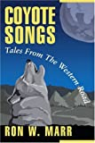 Coyote Songs, Ron Marr, 0595131190