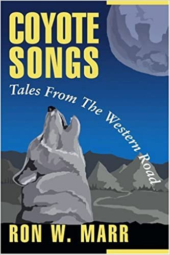 Coyote Songs: Tales From The Western Road