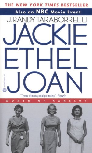 A deep-dish tell-all about the lives of the Kennedy wives…  Jackie, Ethel, Joan: Women of Camelot  by J. Randy Taraborrelli