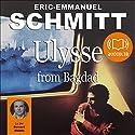 Ulysse from Bagdad  Hörbuch von Éric-Emmanuel Schmitt Gesprochen von: Bernard Malaka