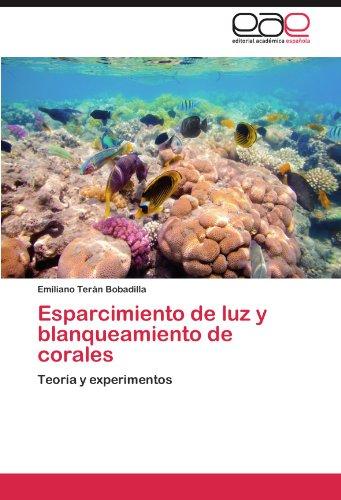 Descargar Libro Esparcimiento De Luz Y Blanqueamiento De Corales Terán Bobadilla Emiliano
