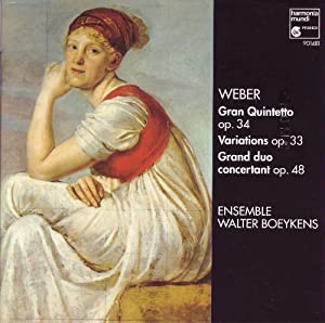 Weber: Clarinet Quintet Op 34; Introduction, theme and variations; Grand Duo Op 48; Variations on a theme from Silvana Op33