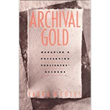 Archival Gold: Managing & Preserving Publishers' Records