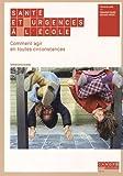 Santé et urgences à l'école : Comment agir en toutes circonstances