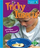 Tricky Insects and Other Fun Creatures, Rebecca Weber, 0756503884