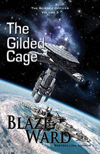 The Gilded Cage (The Science Officer Book 3)