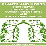Plants and Herbs That Repair Lung Damage, Combat Infections, and Boost Lung Health | Beverly Hill