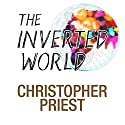 Inverted World Audiobook by Christopher Priest Narrated by Steven Cree